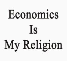 Economics Is My Religion by supernova23