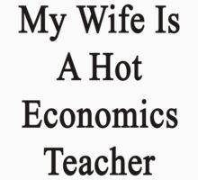 My Wife Is A Hot Economics Teacher by supernova23