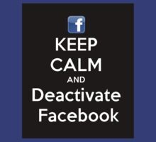 Keep calm and deactivate facebook by JAdesigns75