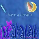 I have a dream by Annabellerockz