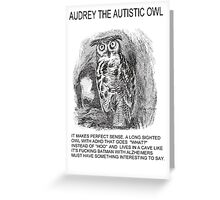 Audrey The Autistic Owl Lives In A Cave Greeting Card