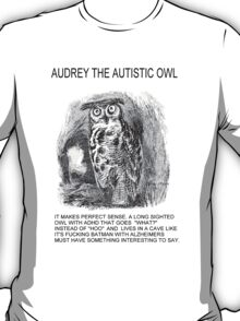 Audrey The Autistic Owl Lives In A Cave T-Shirt