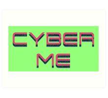 Cyber Me Art Print