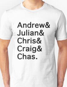 Andrew&Julian&Chris&Craig&Chas T-Shirt