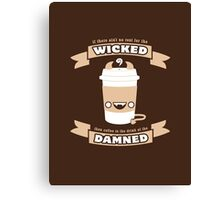 Drink of the Damned Canvas Print