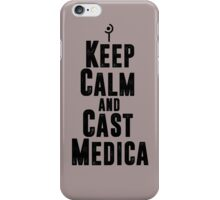 Keep Calm and Cast Medica iPhone Case/Skin