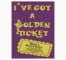 I've Got A Golden Ticket Kids Tee
