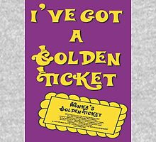 I've Got A Golden Ticket Unisex T-Shirt