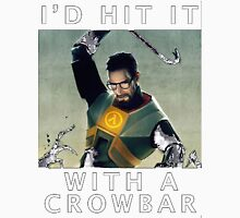 'I'd hit it with a crowbar' T-Shirt
