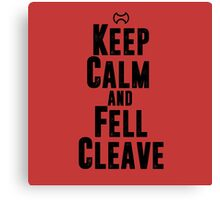 Keep Calm and Fell Cleave Canvas Print