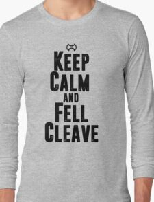 Keep Calm and Fell Cleave Long Sleeve T-Shirt