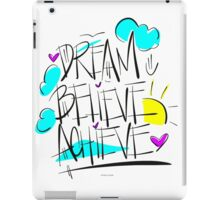 Dream, Believe, Achieve iPad Case/Skin