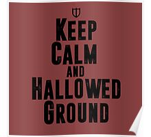 Keep Calm and Hallowed Ground Poster