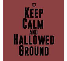 Keep Calm and Hallowed Ground Photographic Print