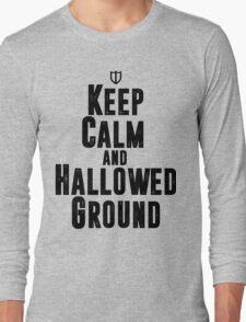 Keep Calm and Hallowed Ground Long Sleeve T-Shirt