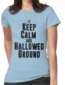Keep Calm and Hallowed Ground Womens Fitted T-Shirt