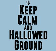 Keep Calm and Hallowed Ground Unisex T-Shirt