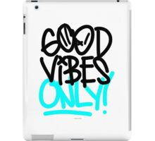 Good Vibes Only!  iPad Case/Skin