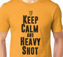 Keep Calm and Heavy Shot Unisex T-Shirt