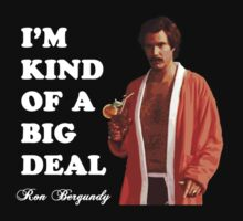 "Anchorman - Ron Bergundy - ""Big Deal"" by grayagi"