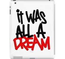 It was all a dream... iPad Case/Skin