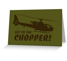 Get to the Chopper Greeting Card