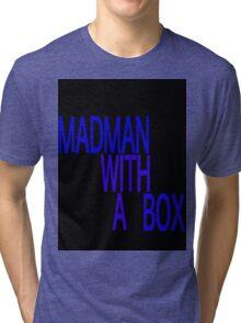 Mad Man With A Blue Box Tri-blend T-Shirt