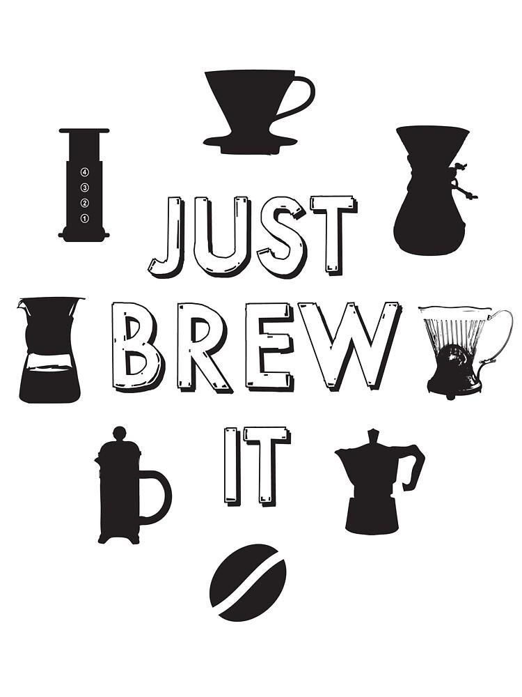 Just Brew It by Oskar Dahlbom