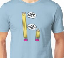 Hey Shorty! What's Your Point? Unisex T-Shirt