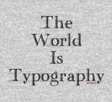 The World Is Typography T-Shirt