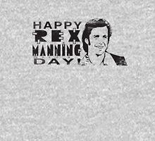 Happy Rex Manning Day! Unisex T-Shirt