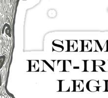 Ent-irely Legit #2 Sticker