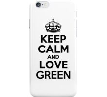 Keep Calm and Love GREEN iPhone Case/Skin