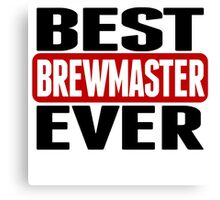 Best Brewmaster Ever Canvas Print