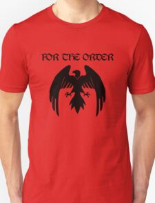 For the Order! Unisex T-Shirt