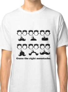 Guess the Right Moustache Classic T-Shirt