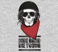 Ride Hard Die Young. by VisualKontakt Clothing Co.