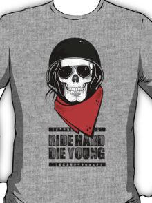 Ride Hard Die Young. T-Shirt