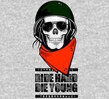 Ride Hard Die Young. Unisex T-Shirt