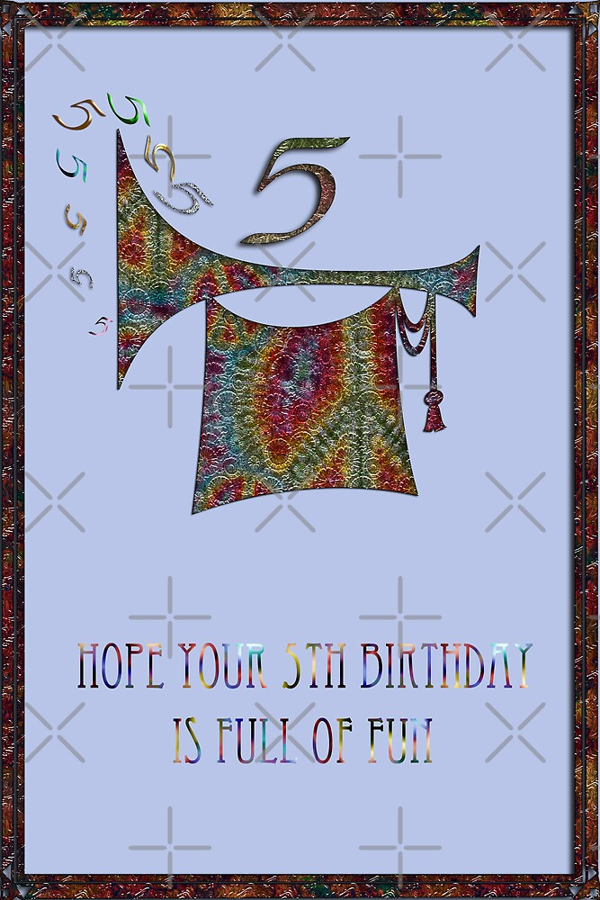 Hope Your 5th Birthday Is Full of Fun by Vickie Emms