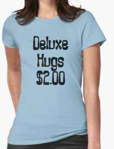 Deluxe Hugs $2 Womens Fitted T-Shirt