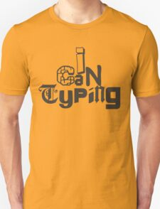 I can typing T-Shirt