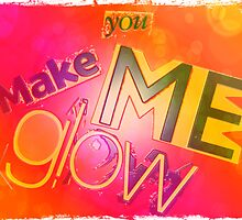 you make me glow by Nicola jayne
