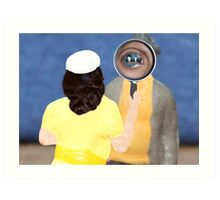 Just as I suspected……looks like you've got a sty in your eye! Art Print