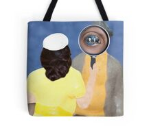 Just as I suspected……looks like you've got a sty in your eye! Tote Bag