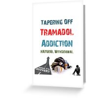 tramadol addiction Greeting Card