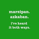 marzipan. azkaban. i've heard it both ways by aebritton