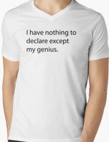 I have nothing to declare except my genius Mens V-Neck T-Shirt