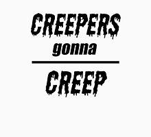Creepers Gonna Creep Unisex T-Shirt