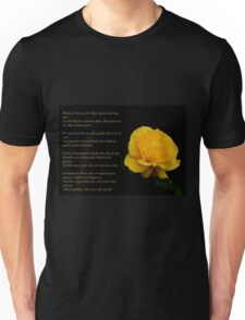Yellow Rose With Verse - Pluck Not the Rose  Unisex T-Shirt